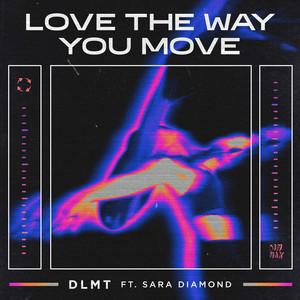 Love The Way You Move (feat. Sara Diamond)