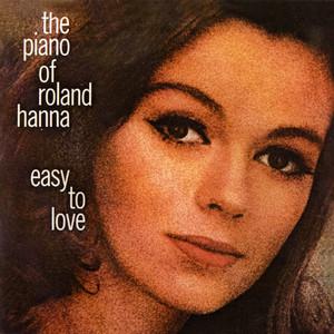The Piano Of Roland Hanna: Easy To Love album
