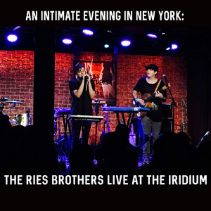 An Intimate Evening in New York: The Ries Brothers (Live at the Iridium)