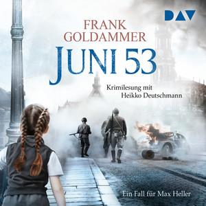 Juni 53 - Ein Fall für Max Heller (Ungekürzt) Hörbuch kostenlos