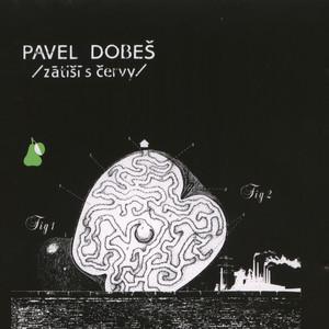 Pavel Dobeš - Zatisi s cervy