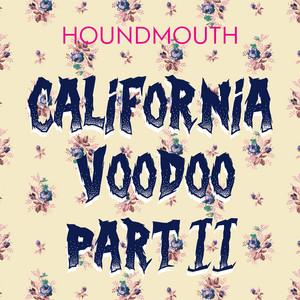 California Voodoo, Pt. II