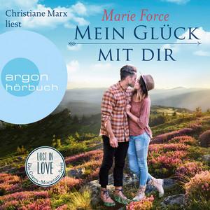 Mein Glück mit Dir - Lost in Love - Die Green-Mountain-Serie, Band 10 (Ungekürzte Lesung) Hörbuch kostenlos