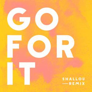 Go For It (Shallou Remix)