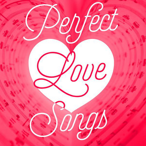 Perfect Love Songs
