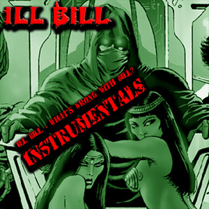 Ill Bill - What's Wrong With Bill (Instrumentals)