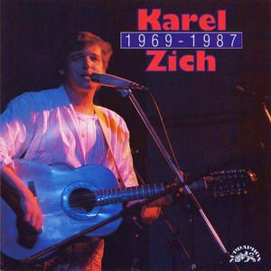 Karel Zich - Karel Zich 1969-1987