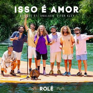 Isso É Amor by Atitude 67, Analaga, Vitor Kley
