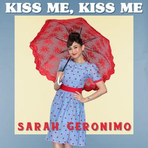 Kiss Me, Kiss Me  - Sarah Geronimo