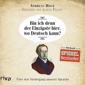 Bin ich denn der Einzigste hier, wo Deutsch kann? (Über den Niedergang unserer Sprache) Audiobook