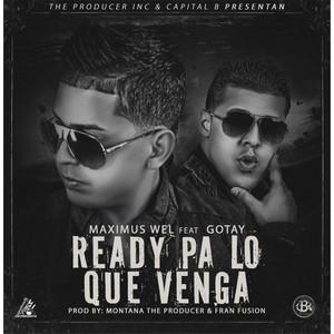 Ready Pa Lo Que Venga (feat. Gotay)