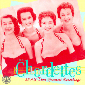 25 All-Time Greatest Recordings - The Chordettes