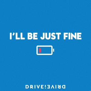 I'll Be Just Fine