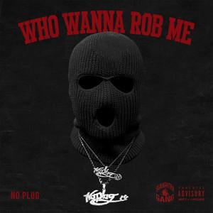 Who Wanna Rob Me