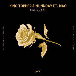 Pressure (feat. MAO) by King Topher, MUNNDAY, MAO