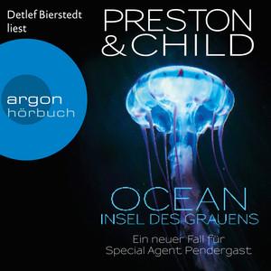 Ocean - Insel des Grauens - Ein Fall für Special Agent Pendergast, Band 19 (Gekürzte Lesefassung) Hörbuch kostenlos