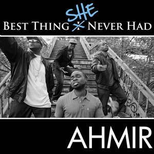 """Ahmir: Best Thing I Never Had (Response) """"Best Thing She Never Had"""""""