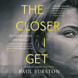 The Closer I Get (Unabridged)
