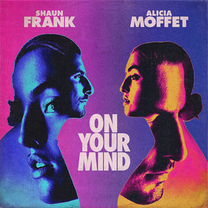 On Your Mind by Shaun Frank, Alicia Moffet