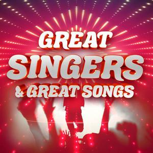 Great Singers & Great Songs