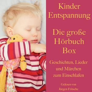 Kinder Entspannung - Die große Hörbuch Box (Geschichten, Lieder und Märchen zum Einschlafen)