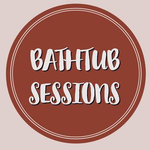 Bathtub Sessions - Abbey Glover