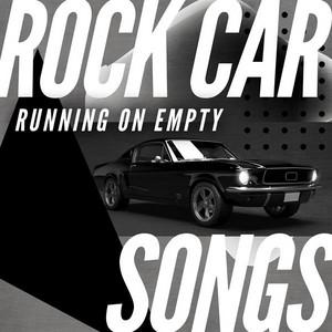 Running On Empty: Rock Car Songs