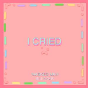 I Cried cover art