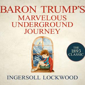 Baron Trump's Marvelous Underground Journey - Baron Trump 2 (Unabridged) Audiobook free download