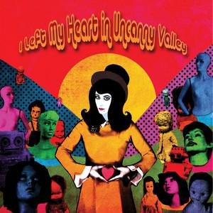 I Left My Heart in Uncanny Valley album