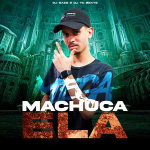Mega Machuca Ela (feat. DJ SAZE & Mc Gw)
