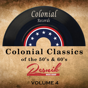 Colonial Classics of the 50's & 60's Vol. 4 by Various Artists