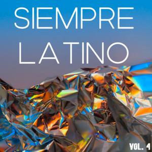 Siempre Latino Vol. 4
