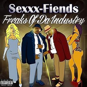 Freaks of da Industry by Sexxx Fiends