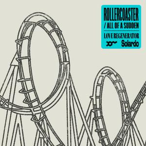 Love Regenerator, Solardo, Calvin Harris - Rollercoaster