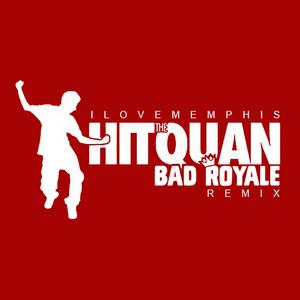 Hit the Quan - Bad Royale Remix cover art