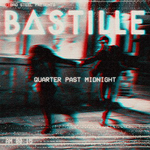 Quarter Past Midnight - Bastille