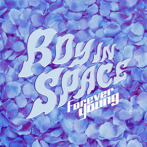 Forever Young by Boy In Space