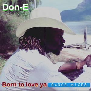 Born to Love Ya Dance Mixes
