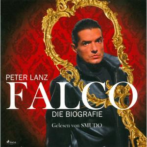 Falco - Die Biografie (Ungekürzt) Audiobook