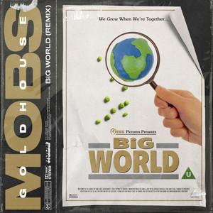 Big World (GOLDHOUSE Remix)