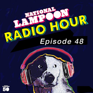The National Lampoon Radio Hour Episode 48 - Chevy