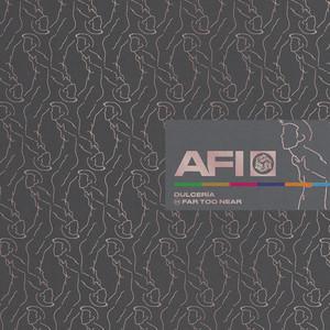AFI - Far Too Near