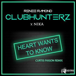 Heart Wants to Know (Curtis Faxion Remix)