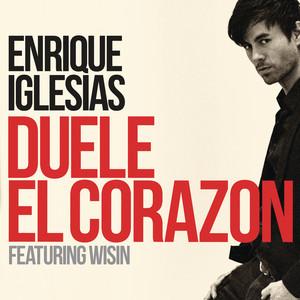 DUELE EL CORAZON (feat. Wisin) by Enrique Iglesias, Wisin