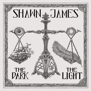 The Dark & The Light - Shawn James