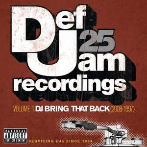 Def Jam 25: Volume 1 - DJ Bring That Back (2008-1997) [Explicit Version]
