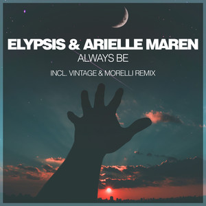 Always Be - Extended Vocal Mix by Elypsis, Arielle Maren