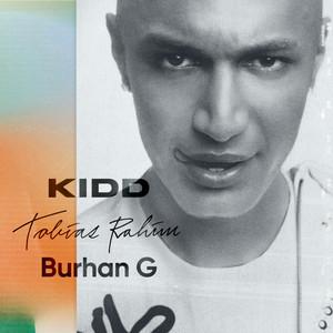 Burhan G, KIDD, Tobias Rahim - Burhan G