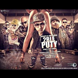 2ble Puty (feat. Antony Yetzon, Franco el Gorila, Alexis, Lui-G 21+, Guelo Star & Gotay El Autentiko)